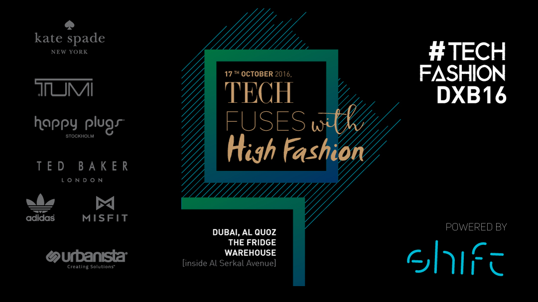 #TechFashionDXB16 by SHIFT Electronics